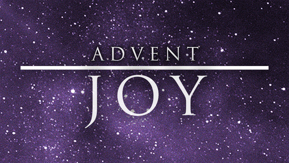 Themes Of Advent Joy Epic Theology