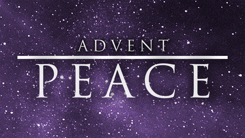 Themes of Advent: Peace – Epic Theology